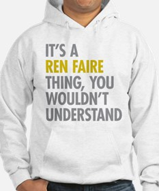 Its A Ren Faire Thing Hoodie