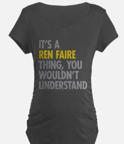 Its A Ren Faire Thing T-Shirt