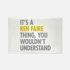 Its A Ren Faire Thing Rectangle Magnet