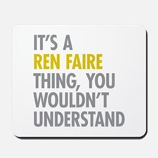 Its A Ren Faire Thing Mousepad
