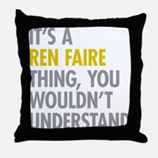 Its A Ren Faire Thing Throw Pillow
