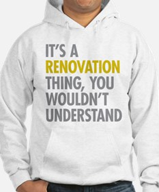 Its A Renovation Thing Jumper Hoody