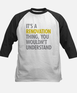 Its A Renovation Thing Tee