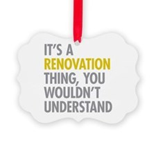 Its A Renovation Thing Ornament