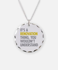Its A Renovation Thing Necklace