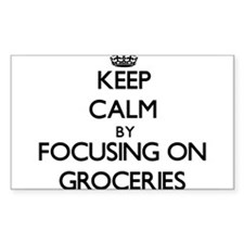 Keep Calm by focusing on Groceries Decal