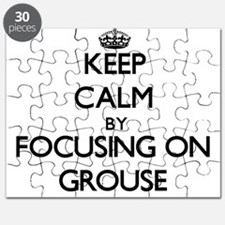 Keep Calm by focusing on Grouse Puzzle