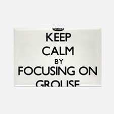 Keep Calm by focusing on Grouse Magnets