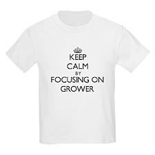 Keep Calm by focusing on Grower T-Shirt