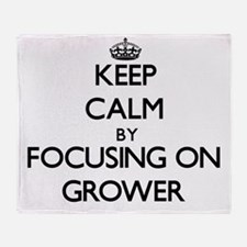 Keep Calm by focusing on Grower Throw Blanket