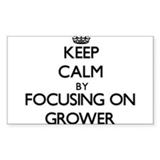 Keep Calm by focusing on Grower Decal