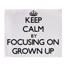 Keep Calm by focusing on Grown Up Throw Blanket