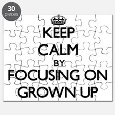 Keep Calm by focusing on Grown Up Puzzle