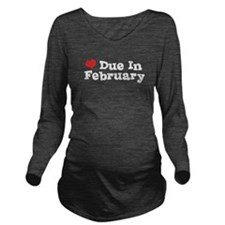 Funny February due date Long Sleeve Maternity T-Shirt