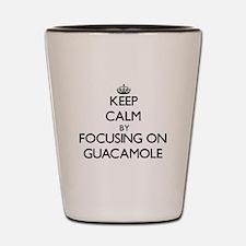 Keep Calm by focusing on Guacamole Shot Glass