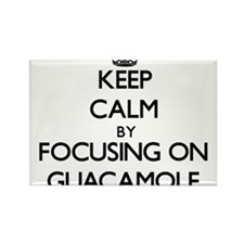 Keep Calm by focusing on Guacamole Magnets