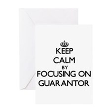 Keep Calm by focusing on Guarantor Greeting Cards