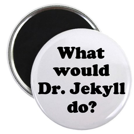 Dr. Jekyll Magnet