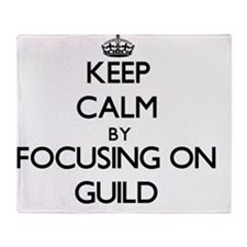 Keep Calm by focusing on Guild Throw Blanket