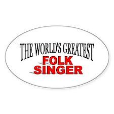 """The World's Greatest Folk Singer"" Oval Decal"