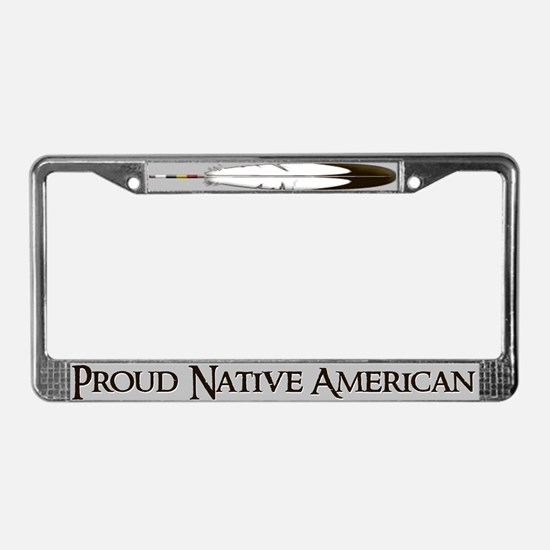 """""""Proud Native American""""License Plate Fra"""