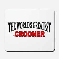 """The World's Greatest Crooner"" Mousepad"