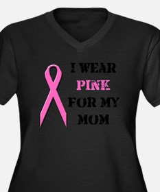 I Wear Pink For My Mom Plus Size T-Shirt