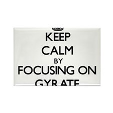Keep Calm by focusing on Gyrate Magnets