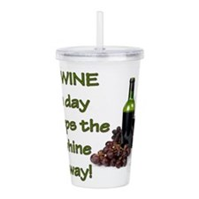 A Wine a Day Acrylic Double-wall Tumbler