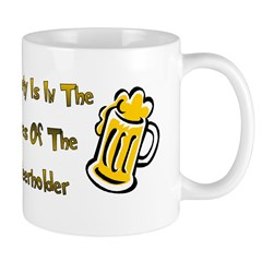 BEAUTY IN EYE OF BEERHOLDER Mug