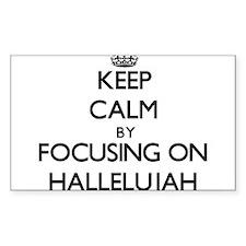 Keep Calm by focusing on Hallelujah Decal