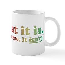 It Is What It Is Multi Mug
