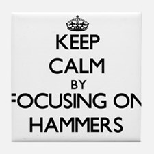 Keep Calm by focusing on Hammers Tile Coaster
