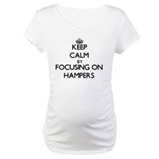 Keep Calm by focusing on Hampers Shirt
