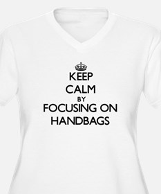 Keep Calm by focusing on Handbag Plus Size T-Shirt