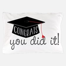 You Did It! Pillow Case