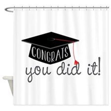 You Did It! Shower Curtain