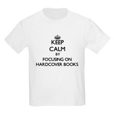 Keep Calm by focusing on Hardcover Books T-Shirt
