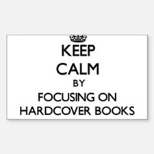 Keep Calm by focusing on Hardcover Books Decal