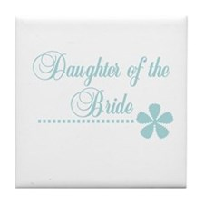 Daughter of the Bride Tile Coaster