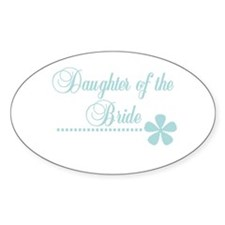 Daughter of the Bride Oval Decal