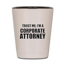 Trust Me, I'm A Corporate Attorney Shot Glass
