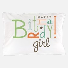Birthday Girl! Pillow Case