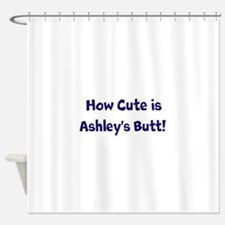 Funny Custom How Cute is (Name)'s Ashley's Butt! S