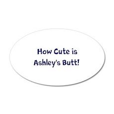 Funny Custom How Cute is (Name)'s Ashley's Butt! W