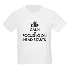 Keep Calm by focusing on Head Starts T-Shirt