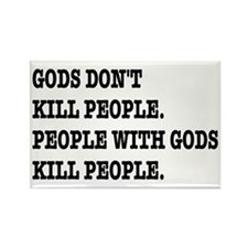 Gods Don't Kill People Atheism Rectangle Magnet