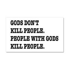 Gods Don't Kill People Atheism Car Magnet 20 x 12