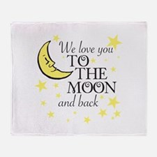 We love you to the moon and back Throw Blanket