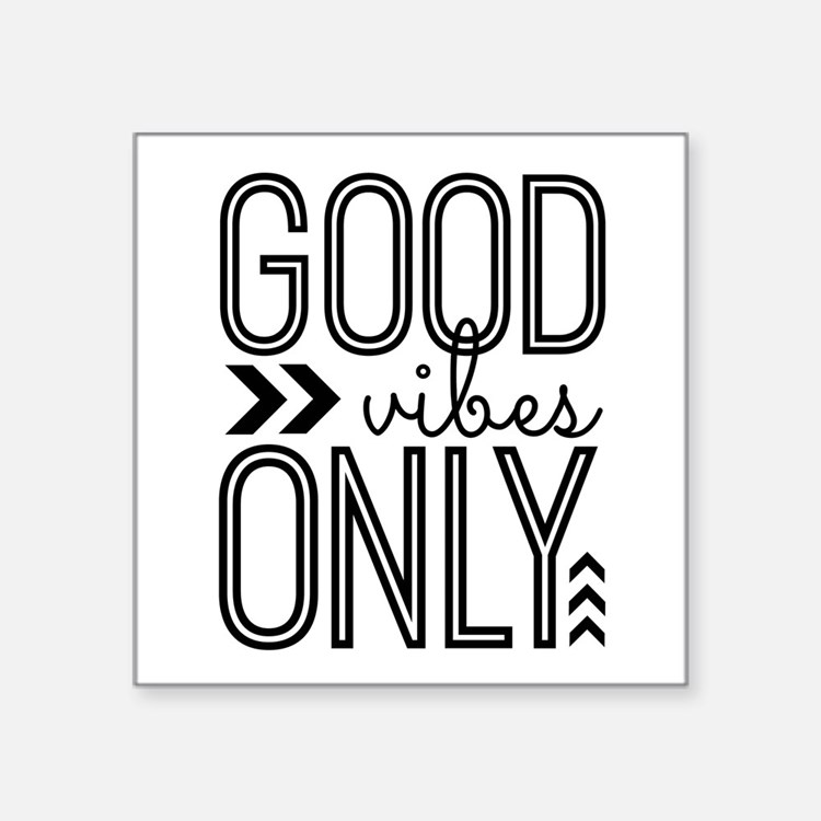 """Good Vibes Only Square Sticker 3"""" x 3"""""""